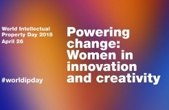 World IP Day 2018 theme - Powering change: Women in innovation and creativity