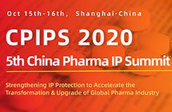CPIPS 2020: 5th China Pharma IP Summit, Oct 15-17,Shanghai China